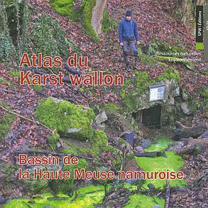 Atlas du Karst Wallon - Bassin de la Haute-Meuse namuroise (papier)