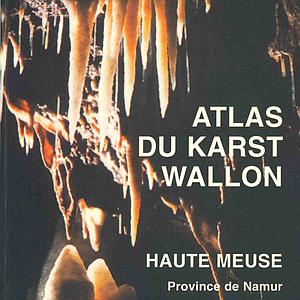 Atlas du Karst Wallon - Haute-Meuse - Province de Namur (papier)