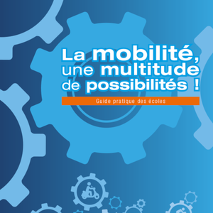 La mobilité, une multitude de possibilités ! Guide pratique des Écoles (numérique)