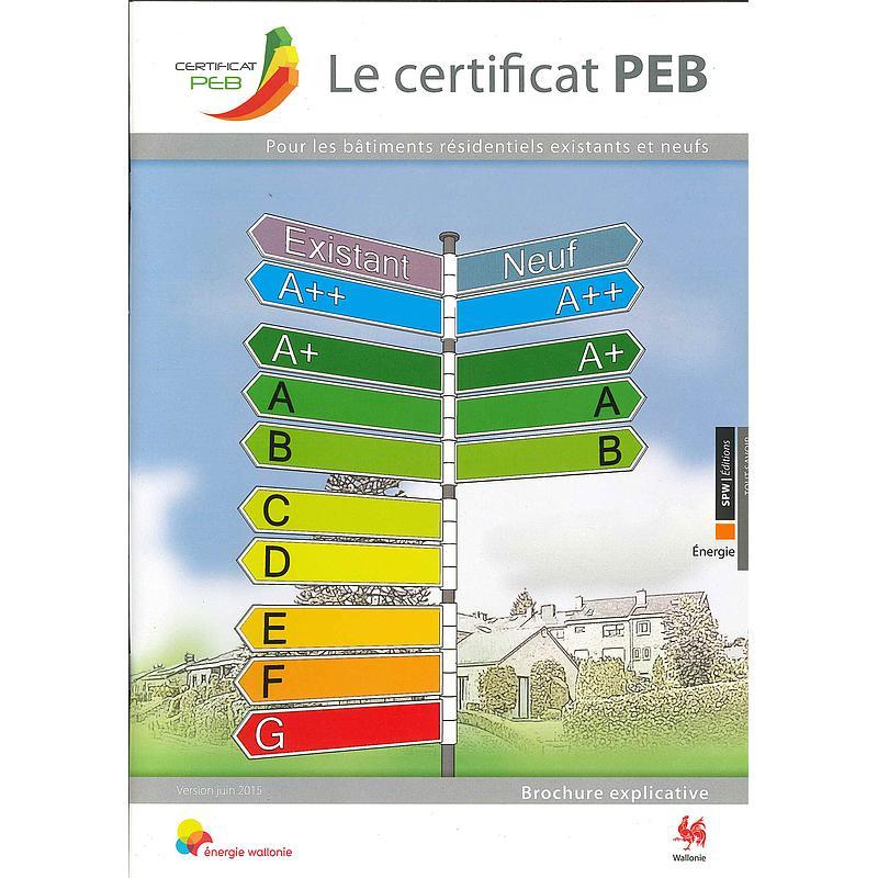 Le certificat PEB - Pour les bâtiments résidentiels existants et neufs