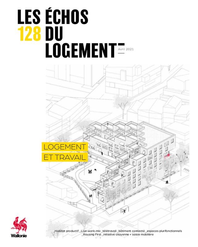 Les Échos du Logement № 128 (avril 2021). Logement et travail (numérique)