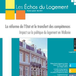 Les Échos du Logement - Numéro 2014-1 - La réforme de l'Etat et le transfert des compétences - Impact sur la politique du logement en Wallonie (numérique)