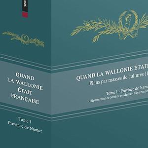 Quand la Wallonie était française : plans par masse de cultures (1802-1808) - Tome 1 - Province de Namur